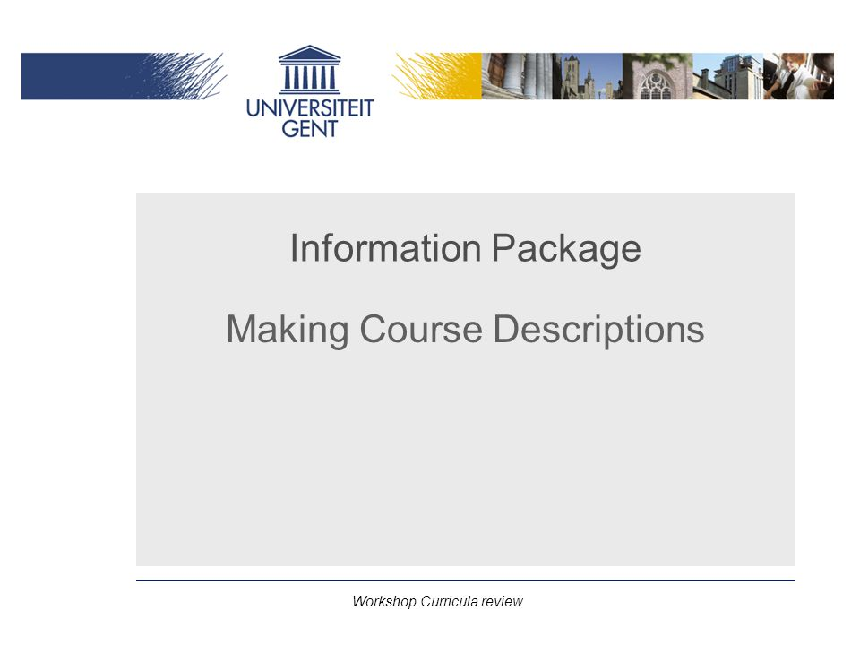Workshop Curricula review Information Package Making Course Descriptions