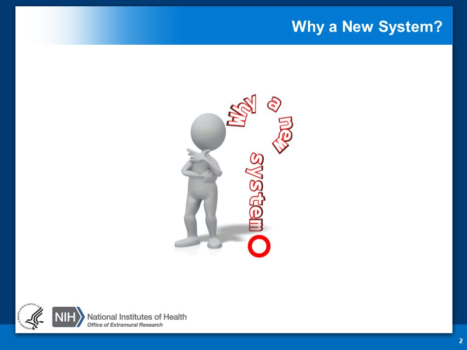 2 Why a New System?
