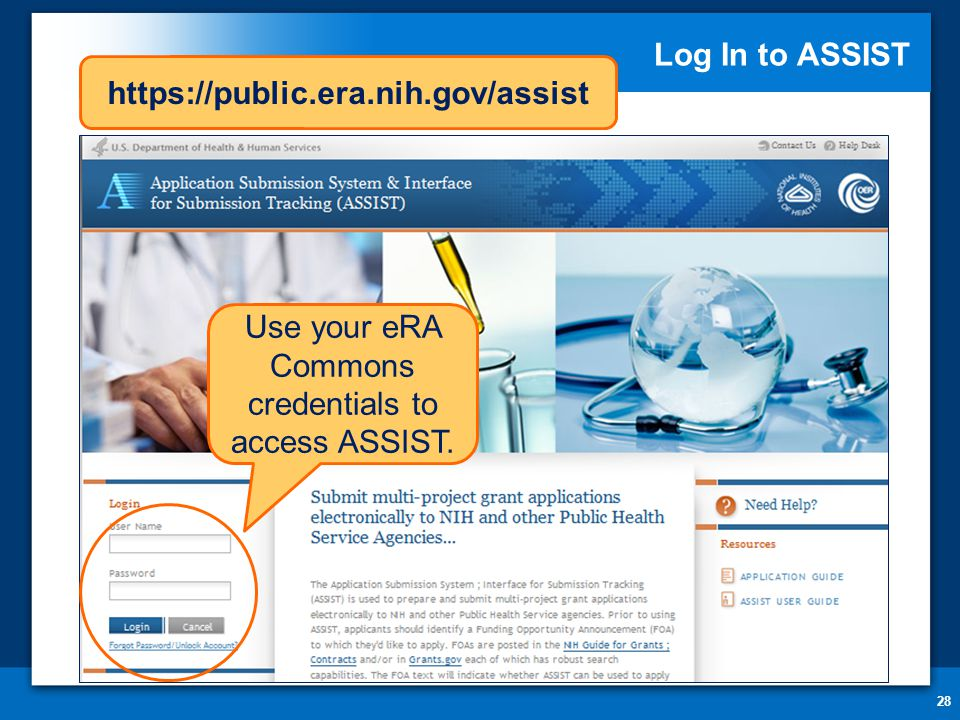 Log In to ASSIST 28 Use your eRA Commons credentials to access ASSIST. https://public.era.nih.gov/assist