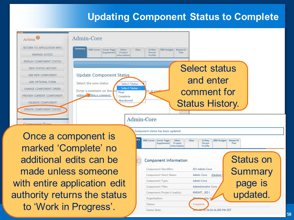 Updating Component Status to Complete 58 Select status and enter comment for Status History. Status on Summary page is updated. Once a component is ma