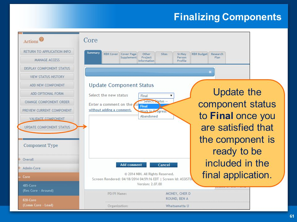 Finalizing Components 61 Update the component status to Final once you are satisfied that the component is ready to be included in the final application.