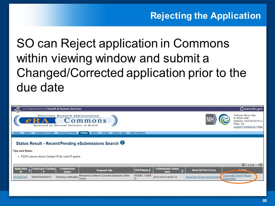 Rejecting the Application 88 SO can Reject application in Commons within viewing window and submit a Changed/Corrected application prior to the due da