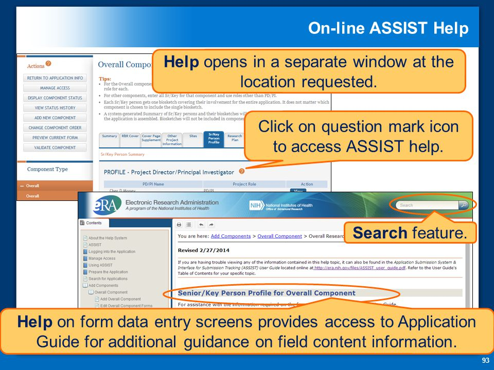 On-line ASSIST Help 93 Click on question mark icon to access ASSIST help. Help opens in a separate window at the location requested. Help on form data