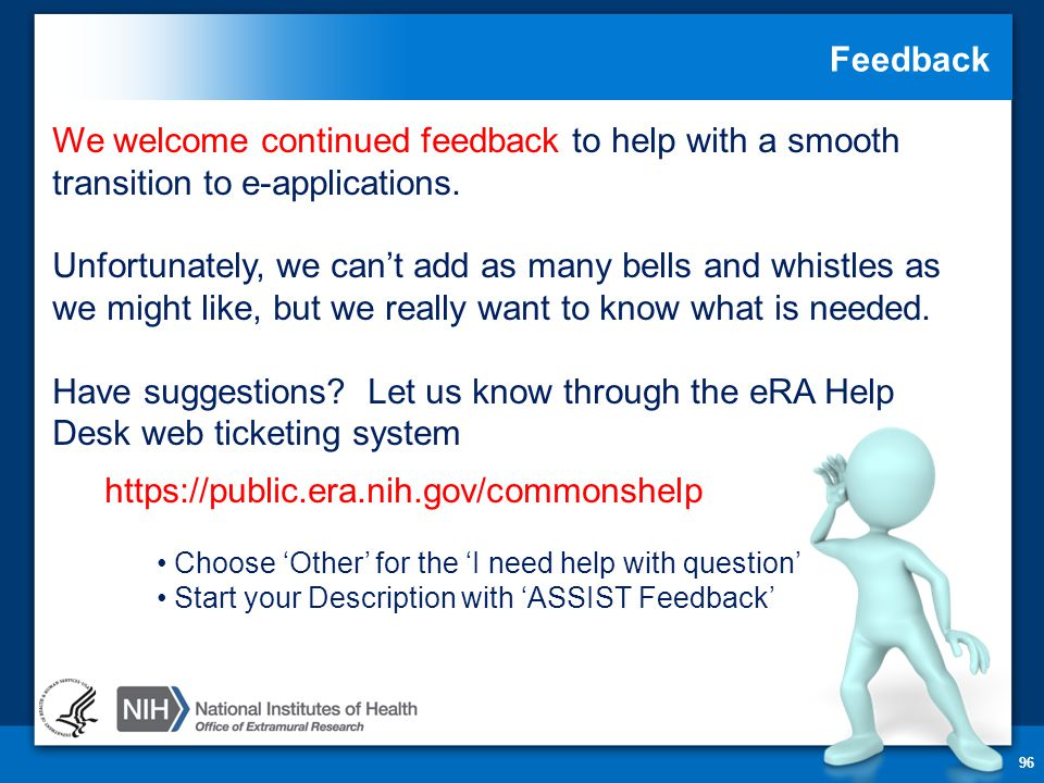 Feedback 96 We welcome continued feedback to help with a smooth transition to e-applications.