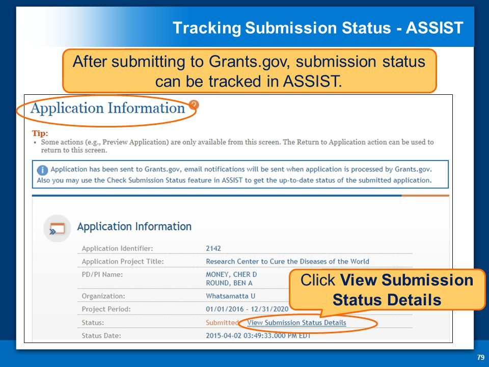 Tracking Submission Status - ASSIST 79 After submitting to Grants.gov, submission status can be tracked in ASSIST.