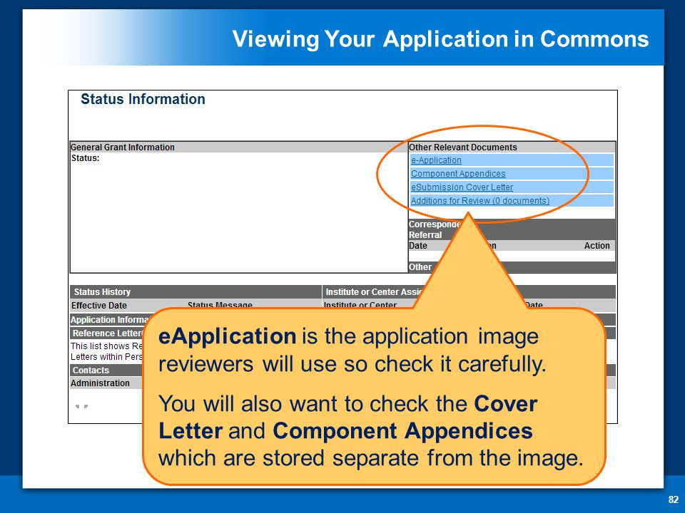 Viewing Your Application in Commons 82 eApplication is the application image reviewers will use so check it carefully.