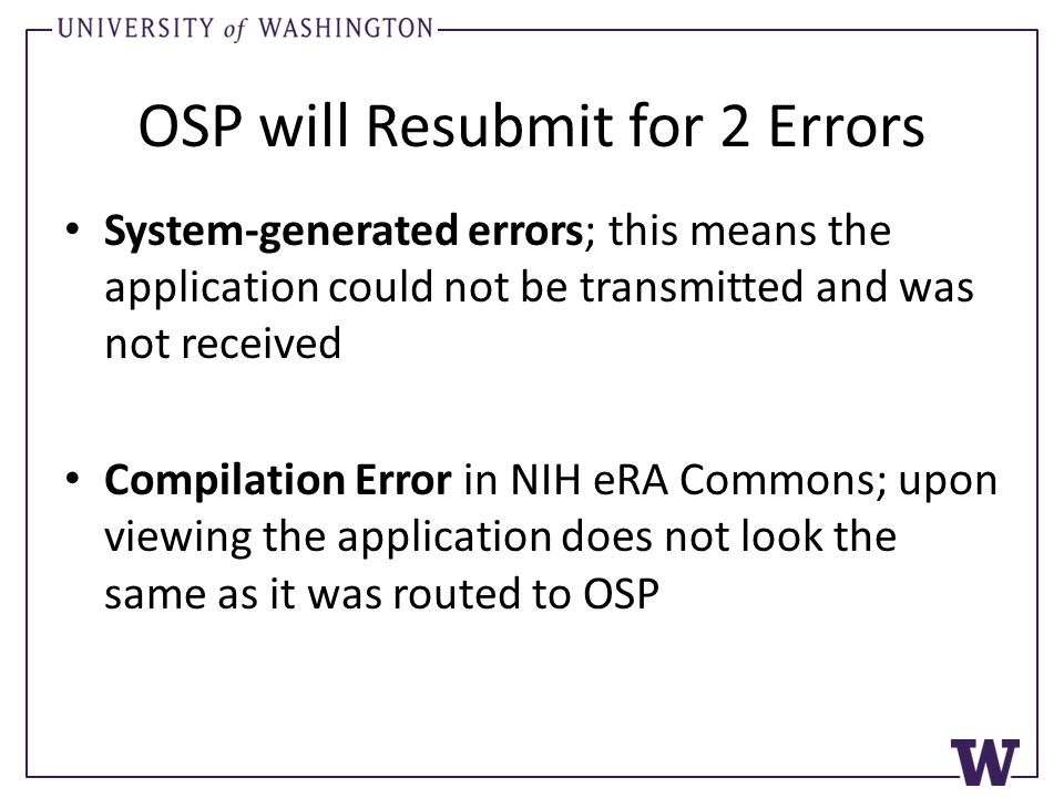 OSP will Resubmit for 2 Errors System-generated errors; this means the application could not be transmitted and was not received Compilation Error in