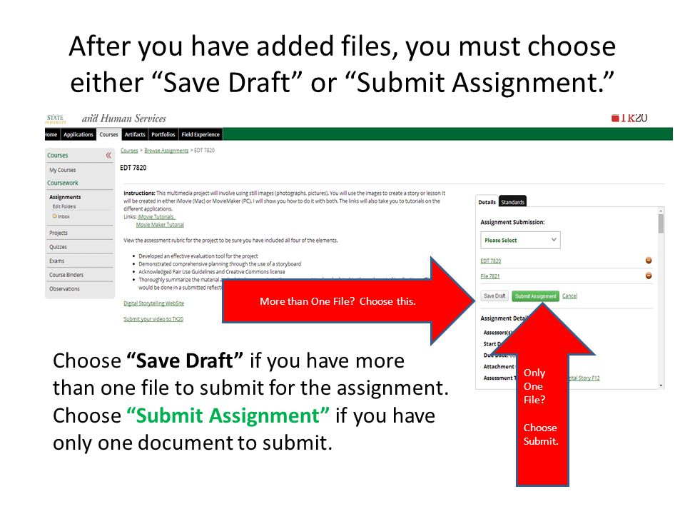 """After you have added files, you must choose either """"Save Draft"""" or """"Submit Assignment."""" More than One File? Choose this. Choose """"Save Draft"""" if you ha"""
