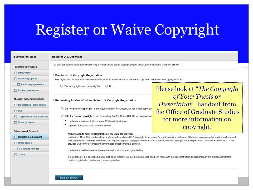 """Register or Waive Copyright Please look at """"The Copyright of Your Thesis or Dissertation"""" handout from the Office of Graduate Studies for more informa"""