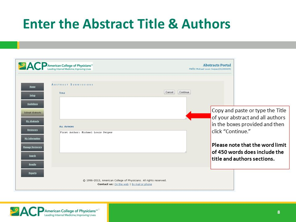 """8 Enter the Abstract Title & Authors Copy and paste or type the Title of your abstract and all authors in the boxes provided and then click """"Continue."""