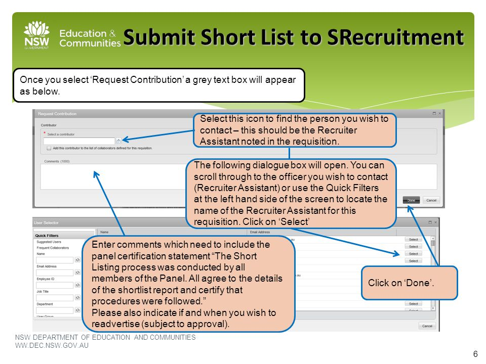 NSW DEPARTMENT OF EDUCATION AND COMMUNITIES WW.DEC.NSW.GOV.AU 6 Submit Short List to SRecruitment Once you select 'Request Contribution' a grey text b