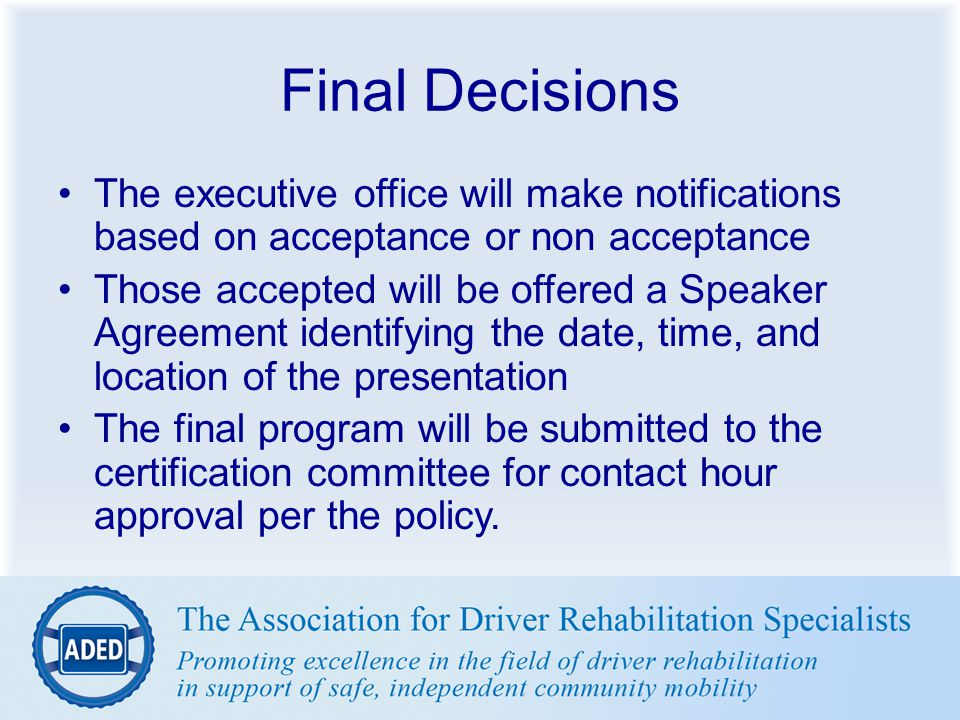 Final Decisions The executive office will make notifications based on acceptance or non acceptance Those accepted will be offered a Speaker Agreement