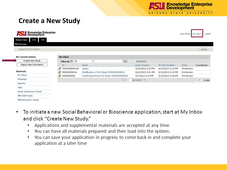 """Create a New Study To initiate a new Social Behavioral or Bioscience application, start at My Inbox and click """"Create New Study."""" Applications and sup"""