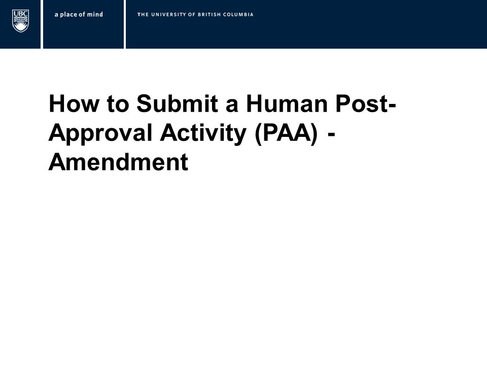 How to Submit a Human Post- Approval Activity (PAA) - Amendment