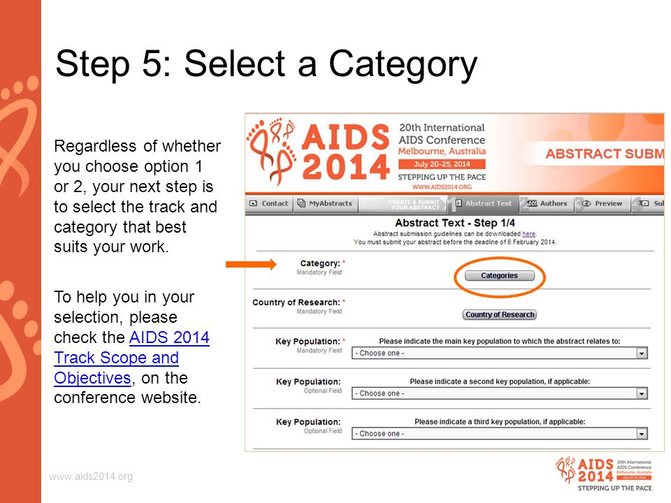 www.aids2014.org Regardless of whether you choose option 1 or 2, your next step is to select the track and category that best suits your work.