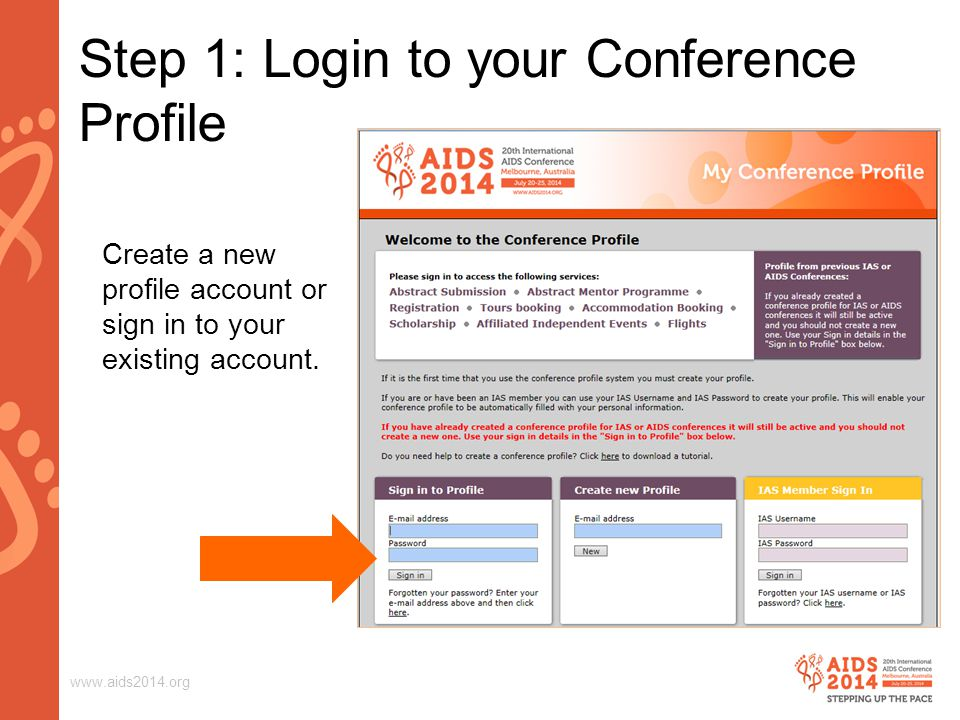 www.aids2014.org Step 2: Enter the Abstract Submission System On the Overview page, click on Abstract Submission.