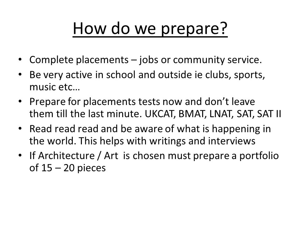 How do we prepare. Complete placements – jobs or community service.