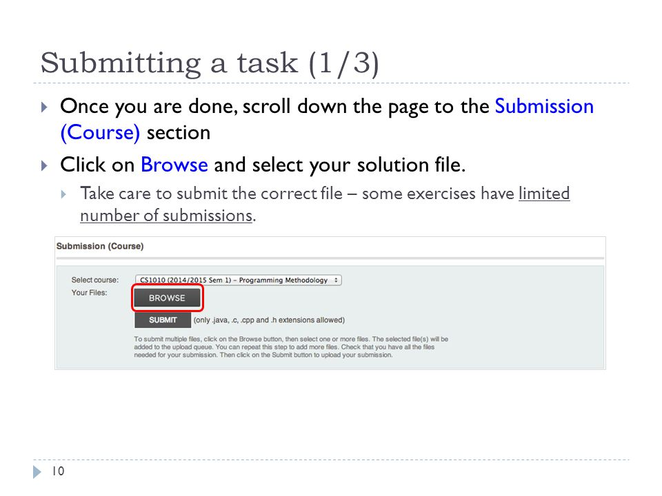 Submitting a task (1/3)  Once you are done, scroll down the page to the Submission (Course) section  Click on Browse and select your solution file.