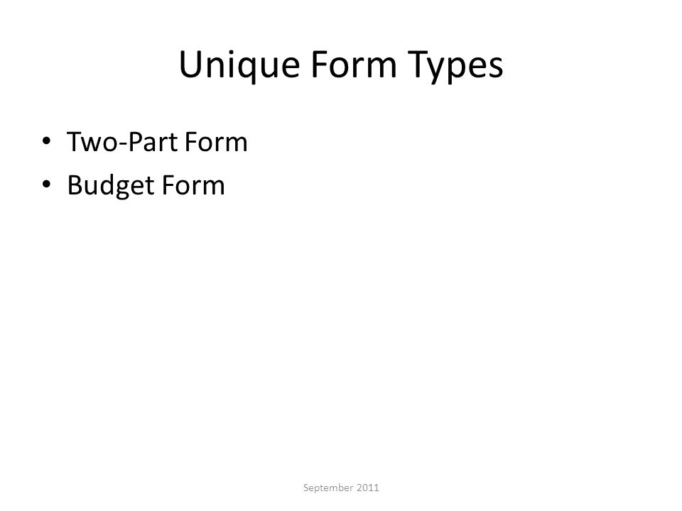 Unique Form Types Two-Part Form Budget Form September 2011