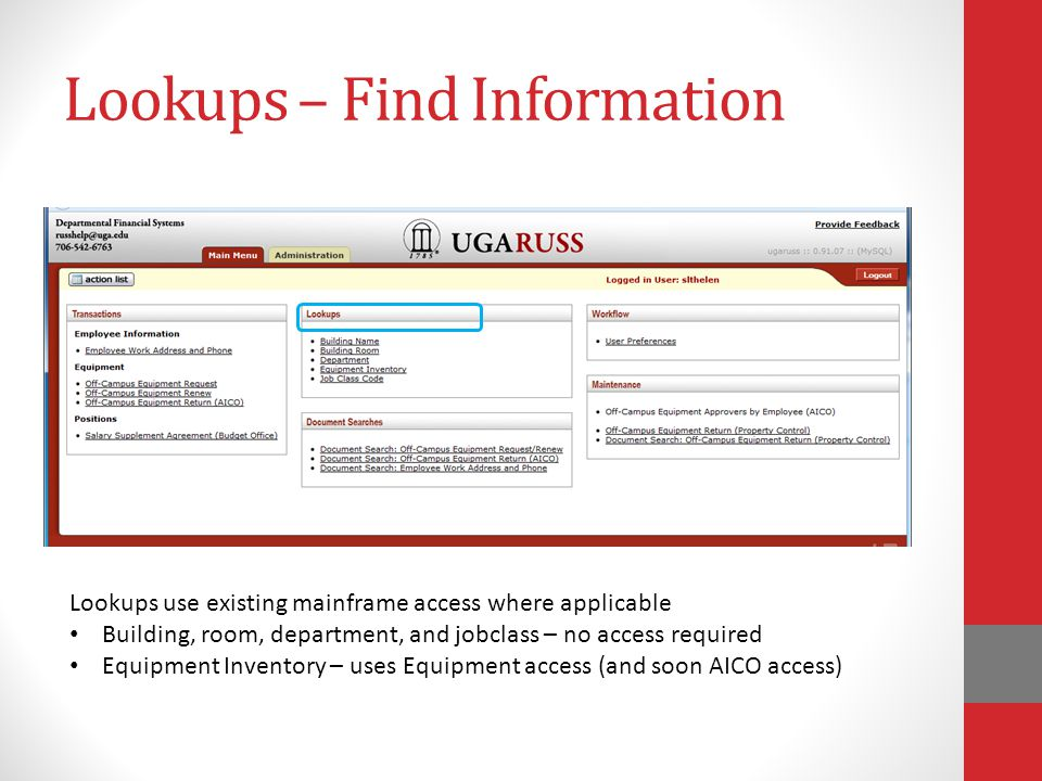 Lookups – Find Information Lookups use existing mainframe access where applicable Building, room, department, and jobclass – no access required Equipment Inventory – uses Equipment access (and soon AICO access)