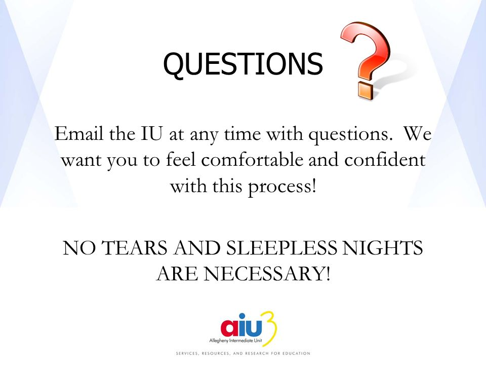 QUESTIONS Email the IU at any time with questions.