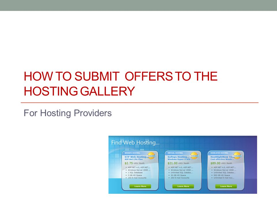 HOW TO SUBMIT OFFERS TO THE HOSTING GALLERY For Hosting Providers