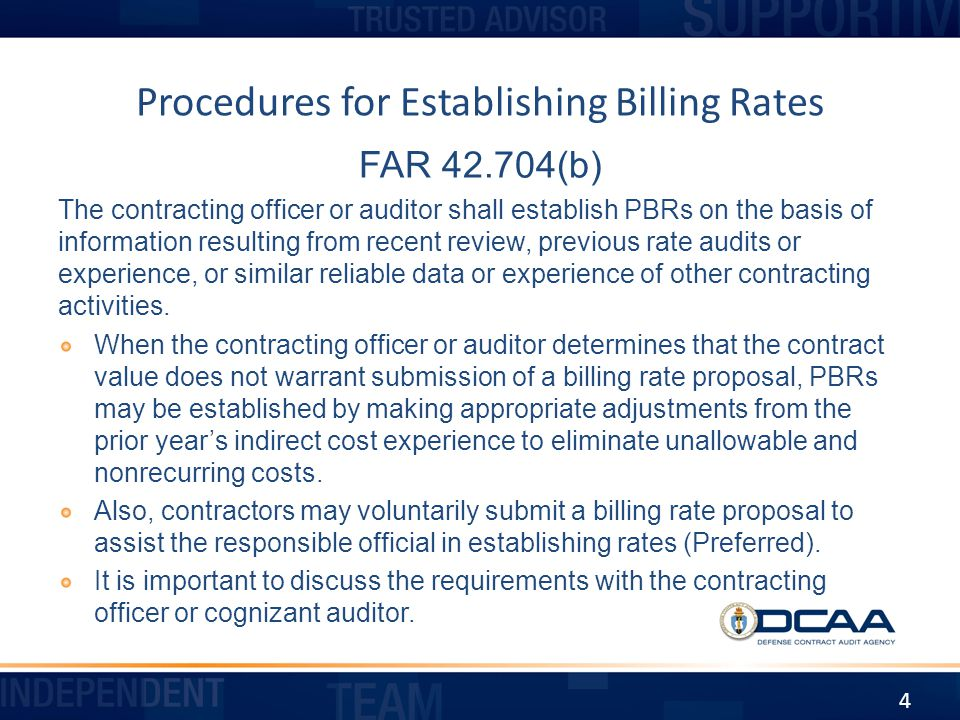 Procedures for Submission Contractors submit provisional billing rates to its DCAA Office or Administrative Contracting Officer Electronic submissions are encouraged Provide in excel format on a CD or through e-mail 5