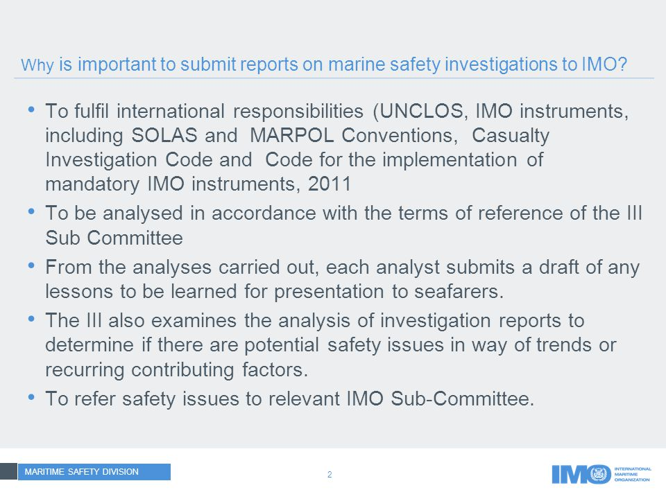 2 Why is important to submit reports on marine safety investigations to IMO.