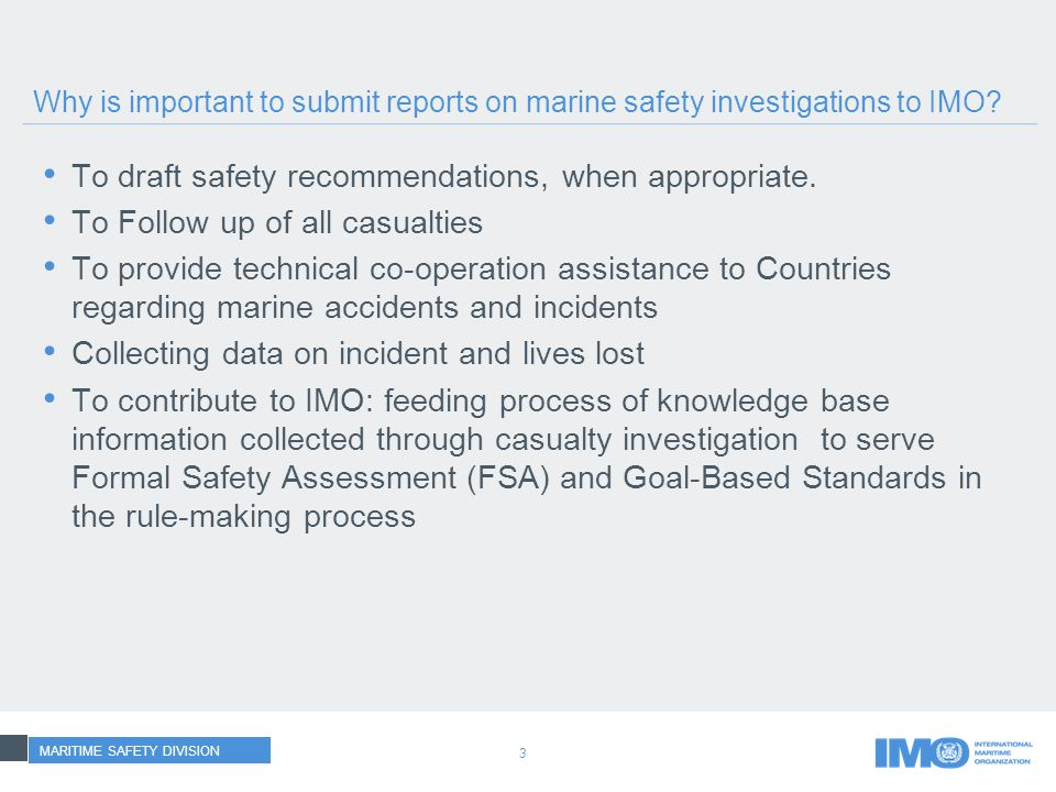3 Why is important to submit reports on marine safety investigations to IMO.