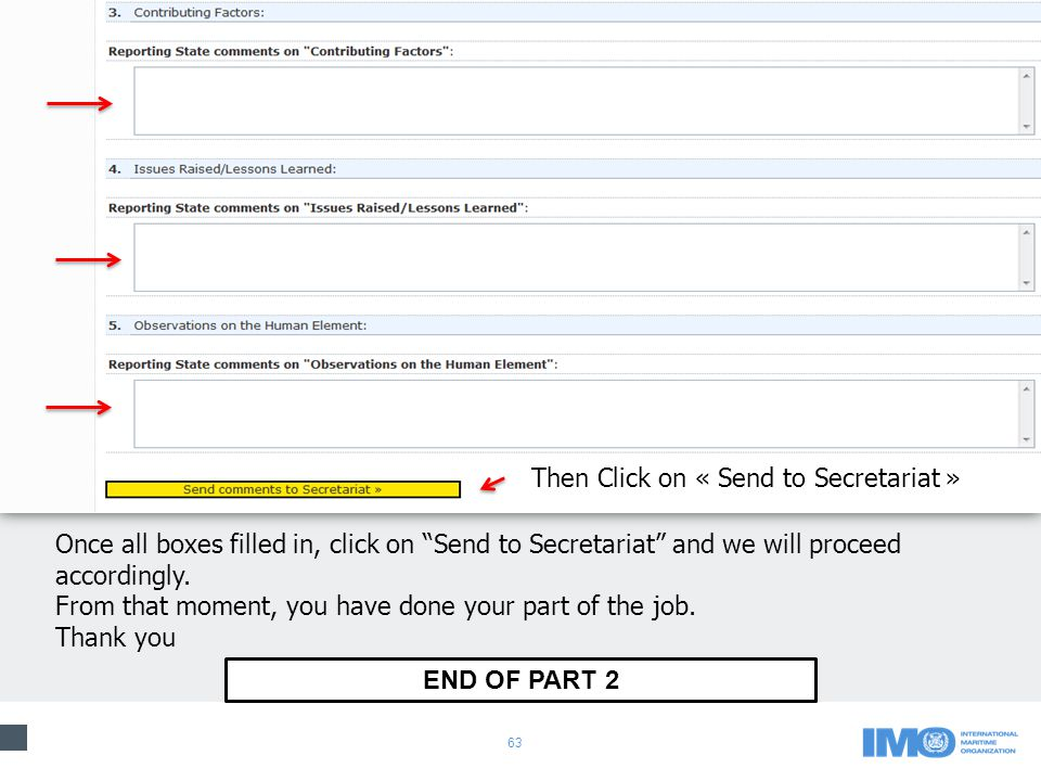 63 Then Click on « Send to Secretariat » Once all boxes filled in, click on Send to Secretariat and we will proceed accordingly.