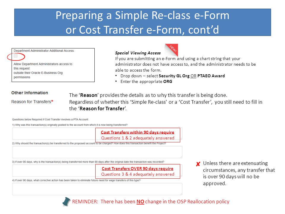 Preparing a Simple Re-class e-Form or Cost Transfer e-Form, cont'd The 'Reason' provides the details as to why this transfer is being done.