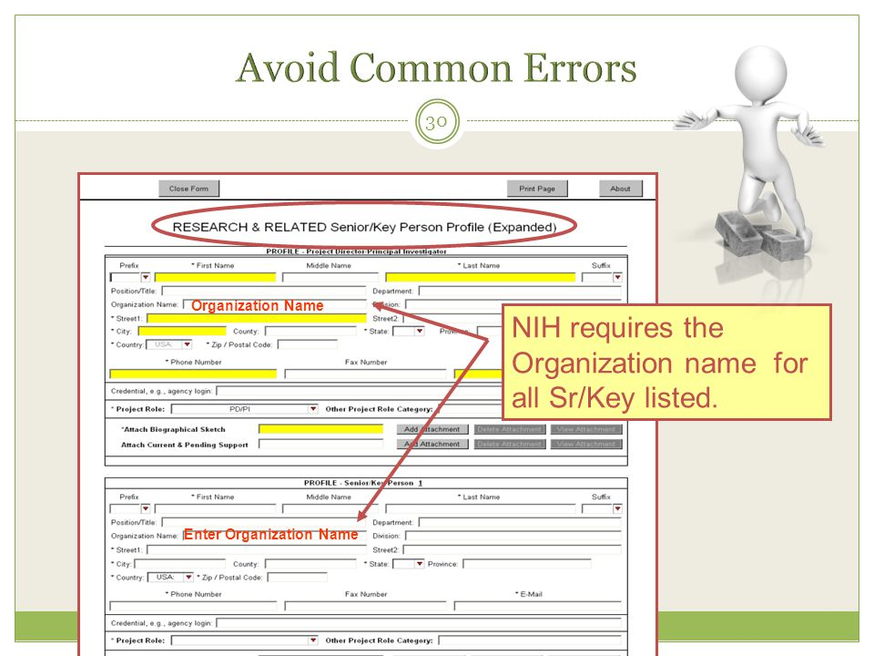 30 Organization Name NIH requires the Organization name for all Sr/Key listed.
