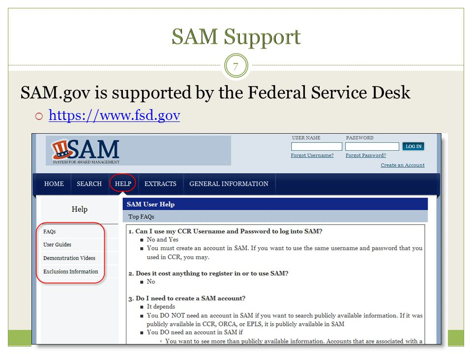 SAM.gov is supported by the Federal Service Desk  https://www.fsd.gov https://www.fsd.gov 7