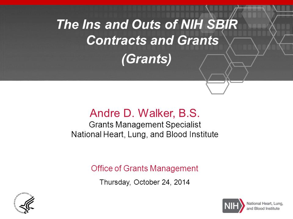 The Ins and Outs of NIH SBIR Contracts and Grants (Grants) Andre D.
