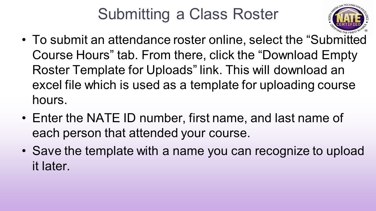 Submitting a Class Roster To submit an attendance roster online, select the Submitted Course Hours tab.
