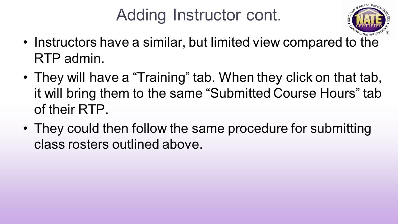 Adding Instructor cont.Instructors have a similar, but limited view compared to the RTP admin.