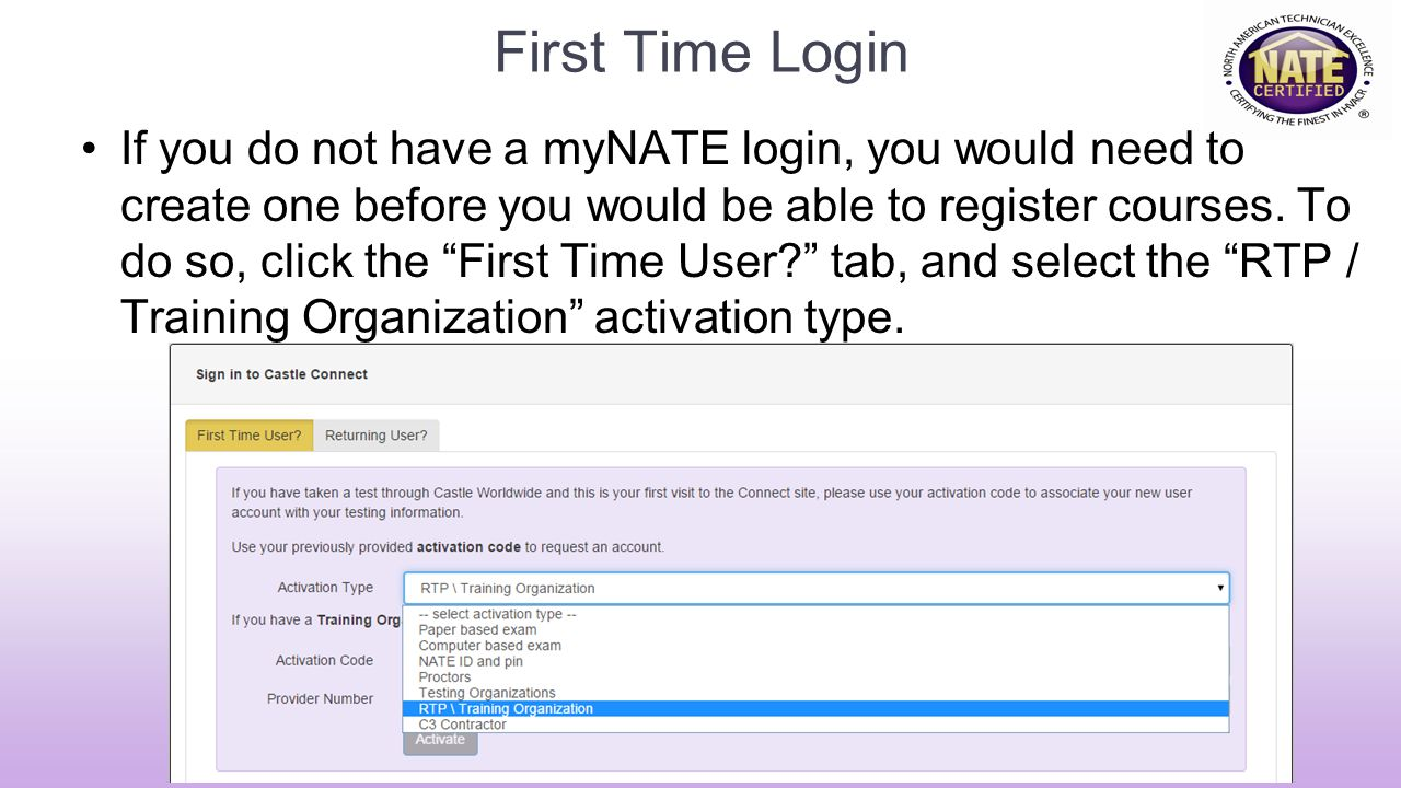First Time Login If you do not have a myNATE login, you would need to create one before you would be able to register courses.