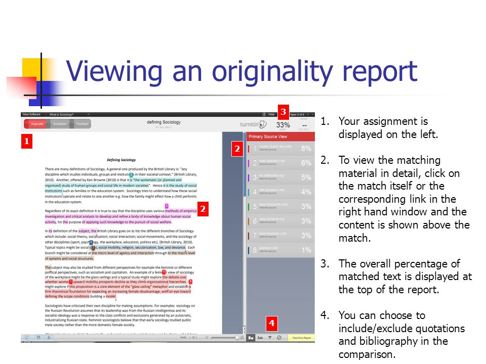 Viewing an originality report 1.Your assignment is displayed on the left. 2.To view the matching material in detail, click on the match itself or the
