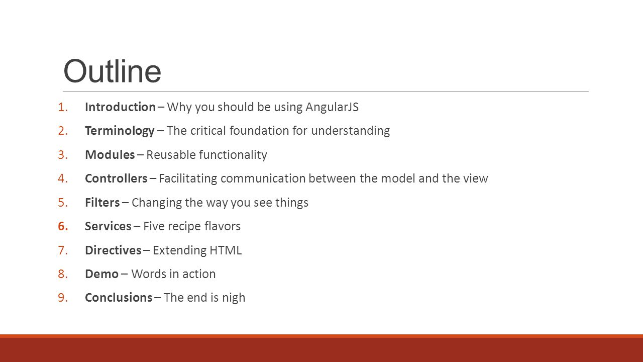 Outline 1. Introduction – Why you should be using AngularJS 2.