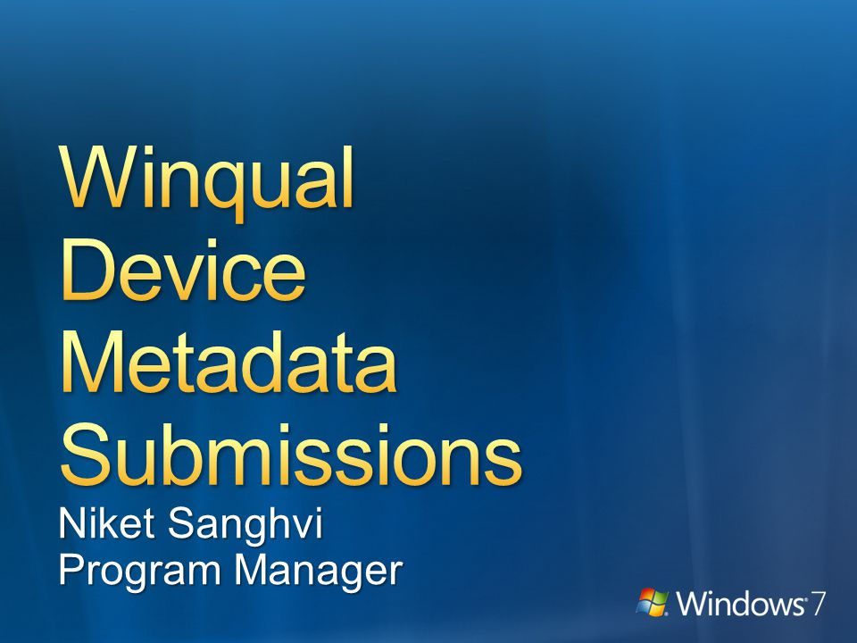 Pending Package has been submitted Winqual is validating (~1-2 hours average) To Be Published Your package has passed validation Your package is waiting to be sent to Windows Metadata & Internet Services (WMIS) You can download the Winqual-signed package Live Package has been submitted to WMIS – submissions run every morning You can download the Winqual-signed package Note: Live is different than Preview or Release Package failed at least one step of validation.