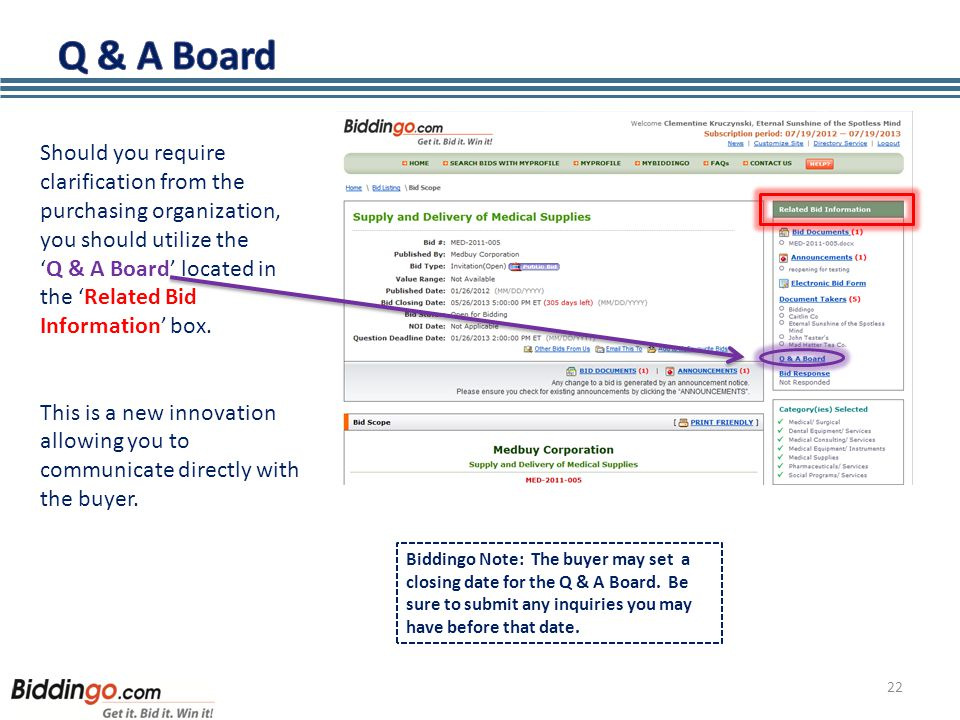 22 Should you require clarification from the purchasing organization, you should utilize the 'Q & A Board' located in the 'Related Bid Information' bo