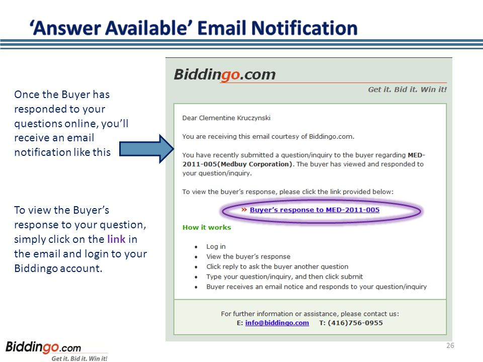 26 Once the Buyer has responded to your questions online, you'll receive an email notification like this To view the Buyer's response to your question