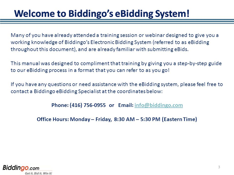 3 Many of you have already attended a training session or webinar designed to give you a working knowledge of Biddingo's Electronic Bidding System (re