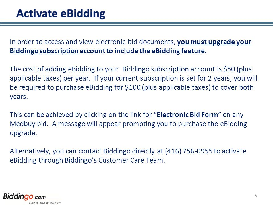In order to access and view electronic bid documents, you must upgrade your Biddingo subscription account to include the eBidding feature. The cost of