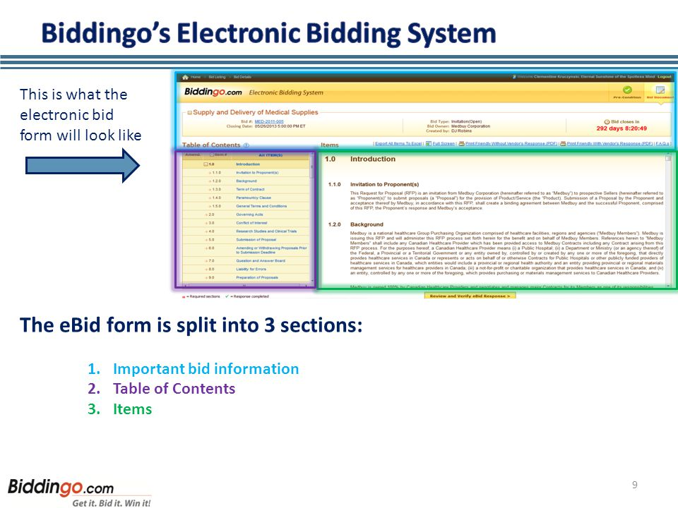 9 This is what the electronic bid form will look like The eBid form is split into 3 sections: 1.Important bid information 2.Table of Contents 3.Items