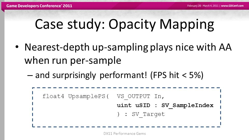 Case study: Opacity Mapping Nearest-depth up-sampling plays nice with AA when run per-sample – and surprisingly performant.