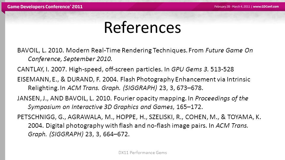 References BAVOIL, L. 2010. Modern Real-Time Rendering Techniques.