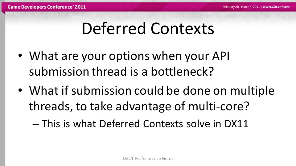 Deferred Contexts What are your options when your API submission thread is a bottleneck.