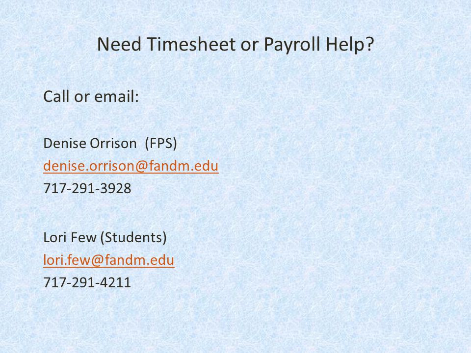 Need Timesheet or Payroll Help.