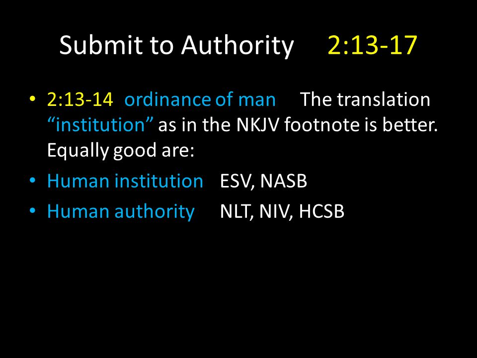 2:13-14ordinance of man The translation institution as in the NKJV footnote is better.